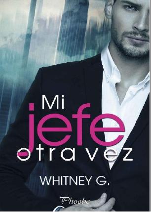 Mi Jefe Otra Vez Whitney G 2019 Pdf Y Epub Leer Libros Online Gratis Leer Libros Online Descargar Libros Online