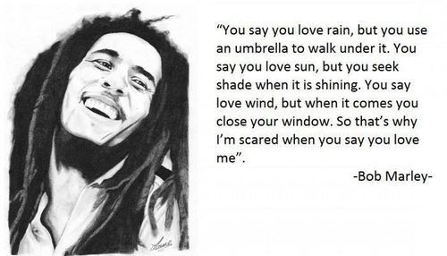 citate bob marley I'm scared when you say you loved me   Bob Marley | Quotes to Live  citate bob marley