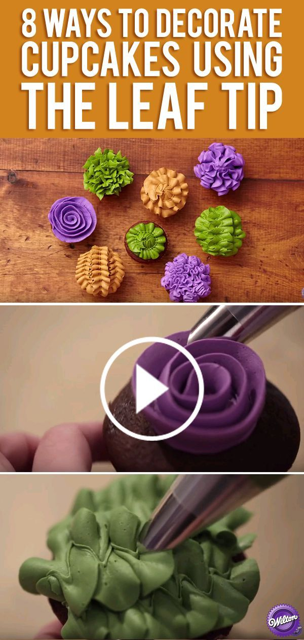 8 Ways to Decorate Cupcakes Using the Leaf Tip #decoratingtips