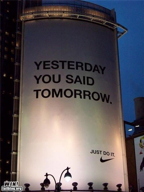Motivation inspiration · Yesterday you said tomorrow. Just do it. #Quote # Nike