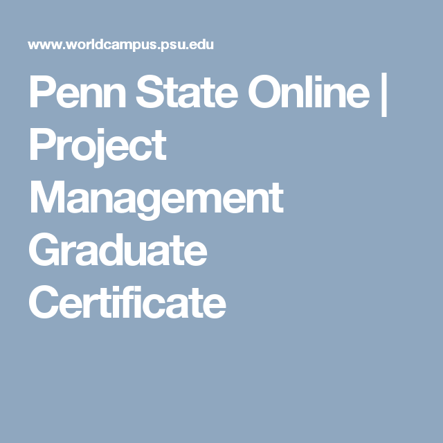 Penn State Online Project Management Graduate Certificate