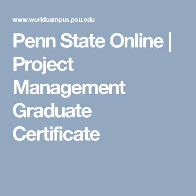 Penn State Online Project Management Graduate Certificate Penn