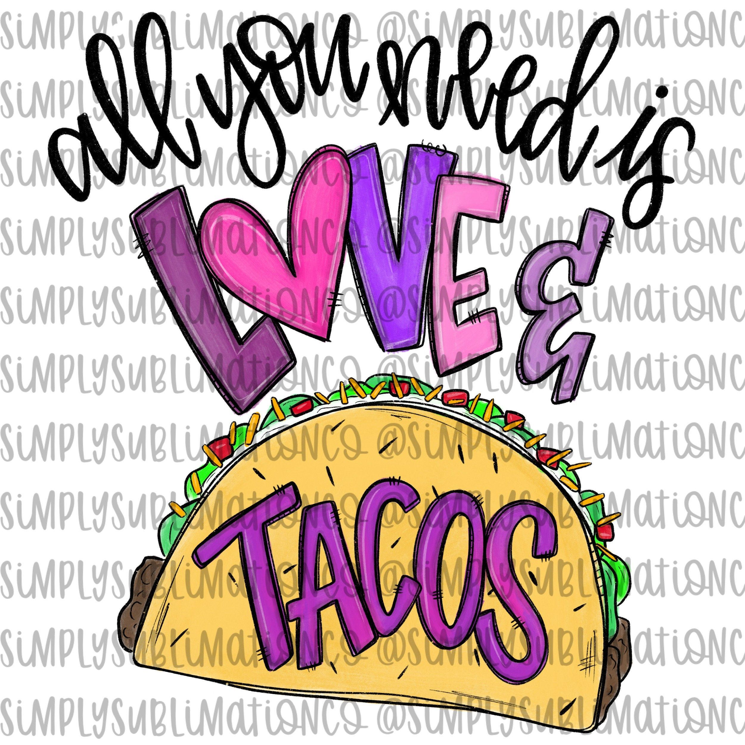 All You Need Is Love And Tacos Funny Food Ready To Press Etsy Doodle Lettering How To Draw Hands Heart Hands Drawing