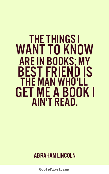 My Best Friend Is The Man Who'll Get Me A Book I Ain't Read