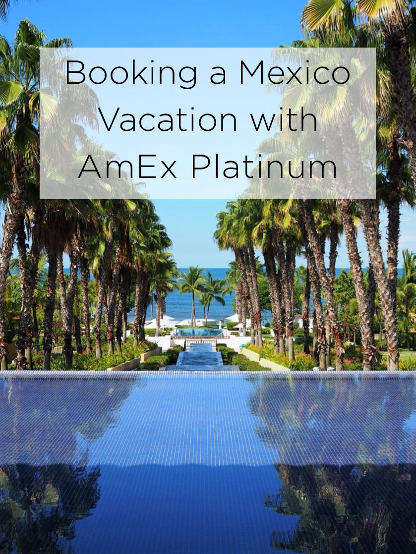 Mexico Vacation with AmEx Platinum | ModMoney
