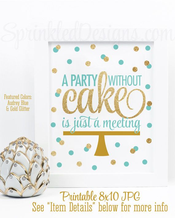 A Party Without Cake Is Just A Meeting- Audrey Blue Gold Glitter - invitation quotes for freshers party