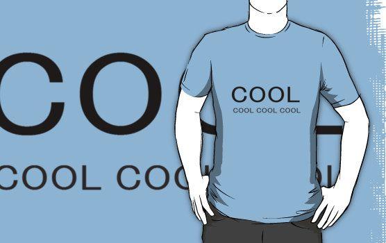 """Cool Cool Cool"" T-Shirts & Hoodies by XenoPagan | Redbubble"