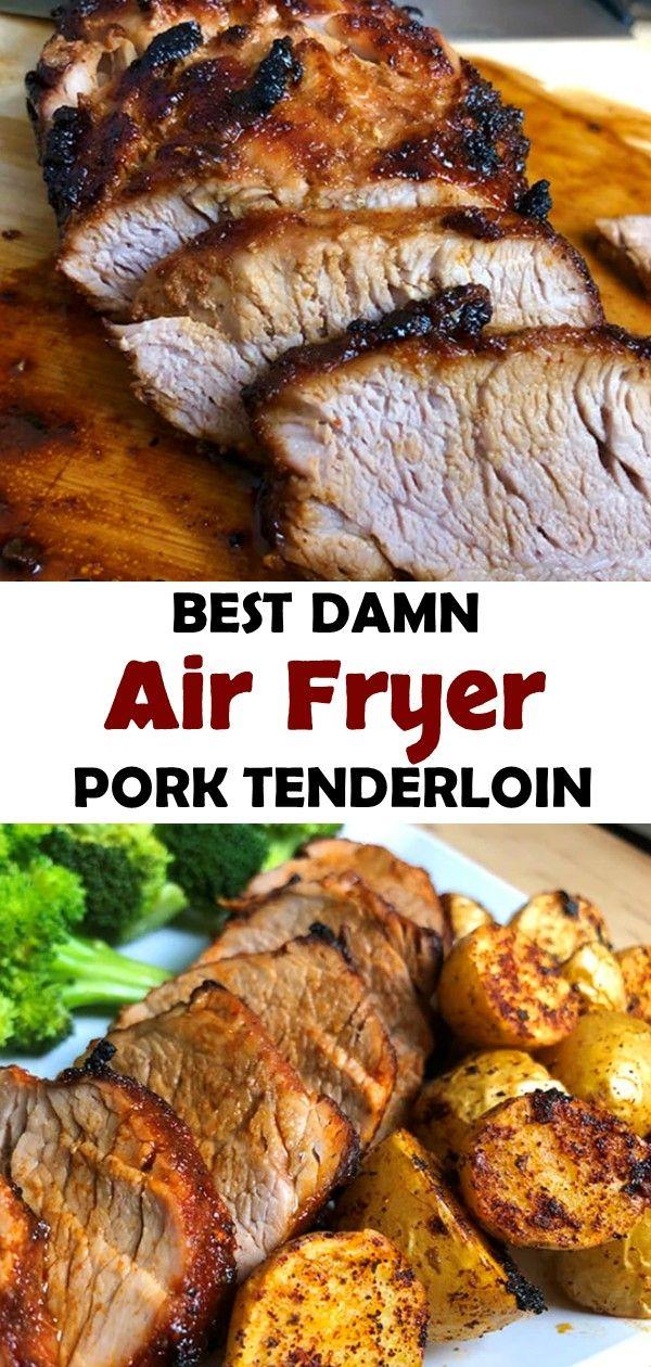 BEST DAMN AIR FRYER PORK TENDERLOIN #airfryer #porktenderloin #beefrecipes #easyrecipe #food #dinner