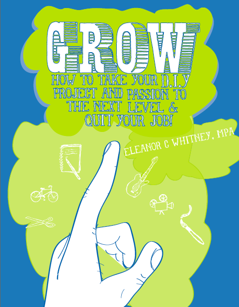 Grow is a practical field guide for creative people with great ideas about the book grow how to take your do it yourself project and passion to the next level and quit your job is a practical field guide for creative people solutioingenieria Images