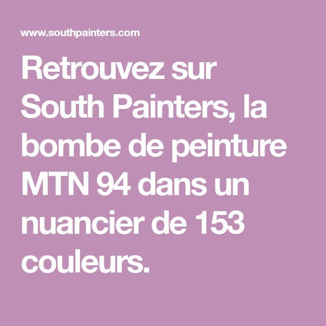 Retrouvez Sur South Painters, La Bombe De Peinture MTN 94 Dans Un Nuancier  De 153