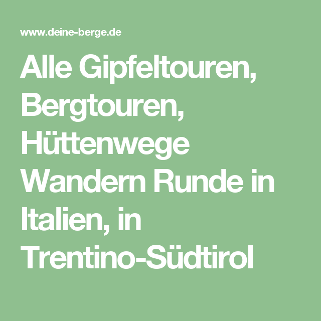 Alle Gipfeltouren, Bergtouren, Hüttenwege Wandern Runde in Italien, in Trentino-Südtirol