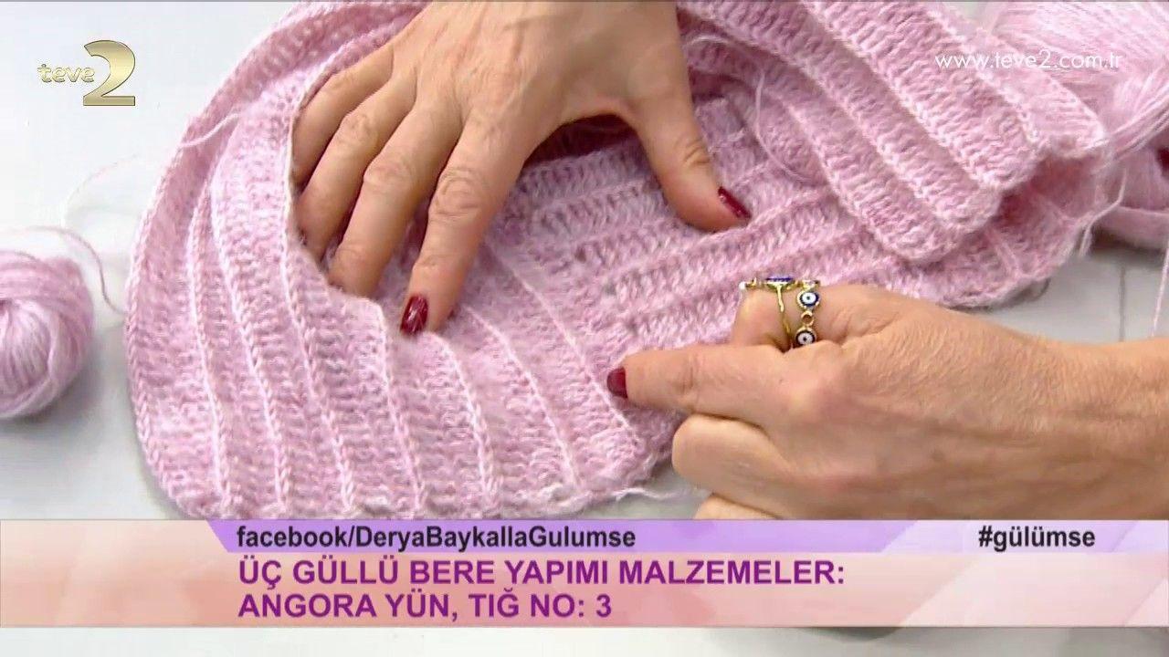 Derya Baykal\'la Gülümse: Üç Güllü Bere - YouTube | derya baykal ...