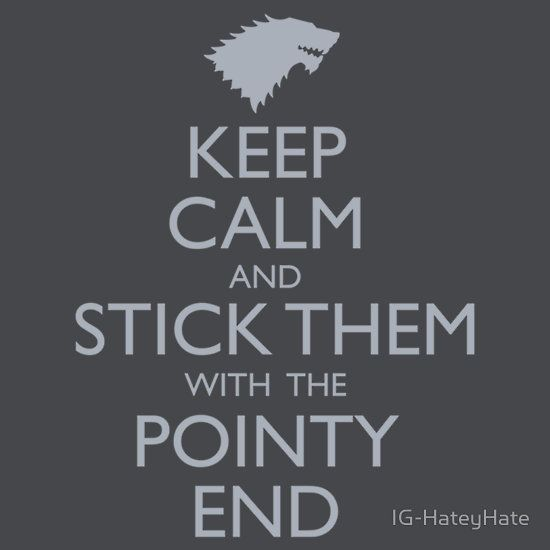 Game of Thrones inspired Hoodie Keep Calm And Stick Them With The Pointy End