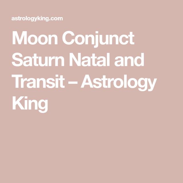 Moon Conjunct Saturn Natal And Transit Astrology Gemini