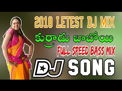 Kurradu Baboi Roadshow Dj Songs 2018 Letest Telugu Dj Songs Mix By Dj Abhi Mixes Youtube Dj Remix Songs Dj Mix Songs Dj Songs