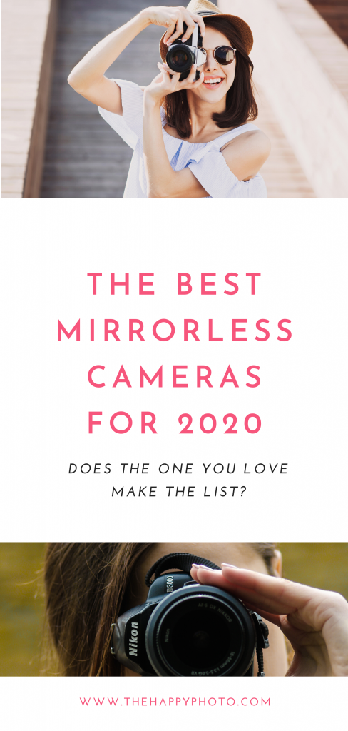 The Best Mirrorless Cameras For 2020 Some Stars You Need To Check Out Mirrorless Camera Camera Photography Camera