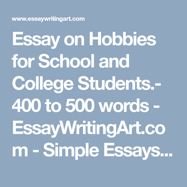 Essay On Hobbies For School And College Students  To