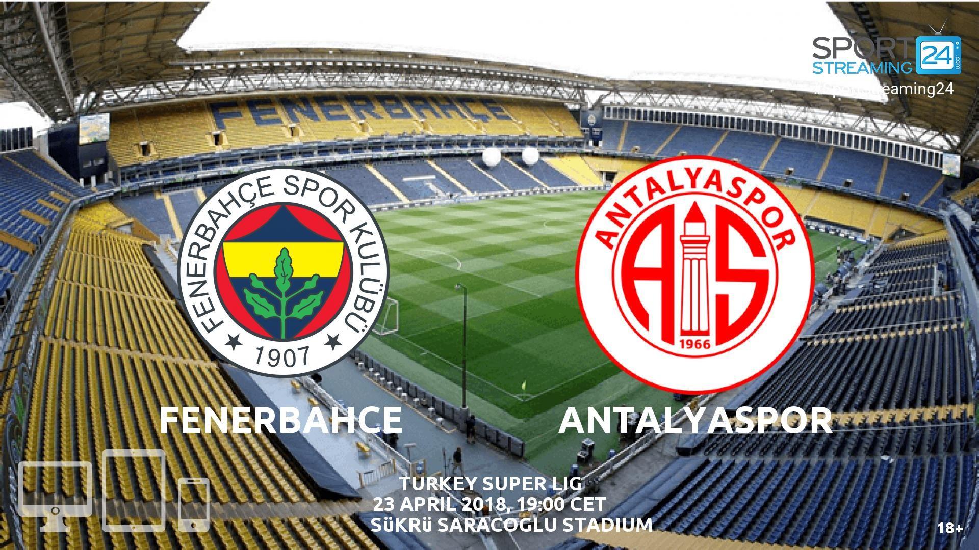 Fenerbahce v Antalyaspor Live Streaming Football