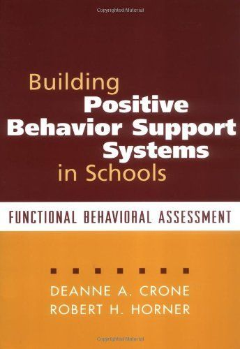 Building Positive Behavior Support Systems in Schools Functional - functional behavior assessment