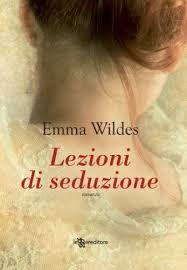 Lezioni di seduzione di Emma Wildes http://emozionidiunamusa.blogspot.it/2011/11/lezioni-di-seduzione-non-esattamente.html