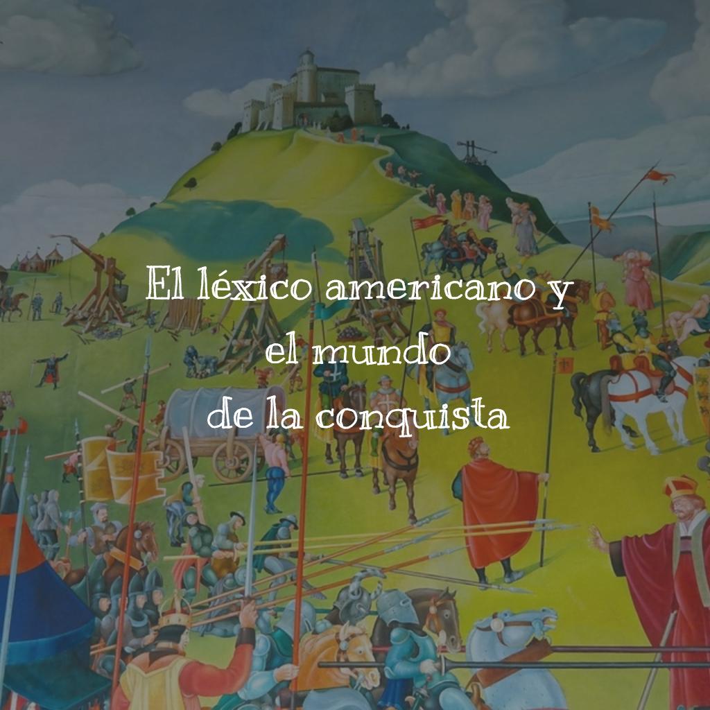 El léxico americano y el mundo de la conquista (I ...