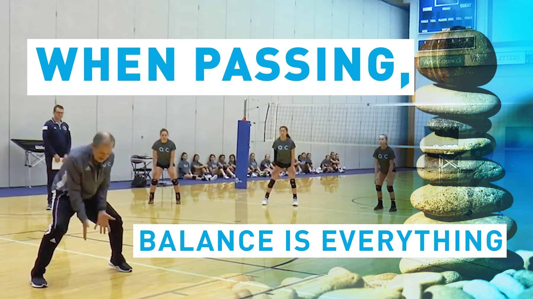 When Passing Balance Is Everything Coaching Volleyball Volleyball Tryouts Volleyball