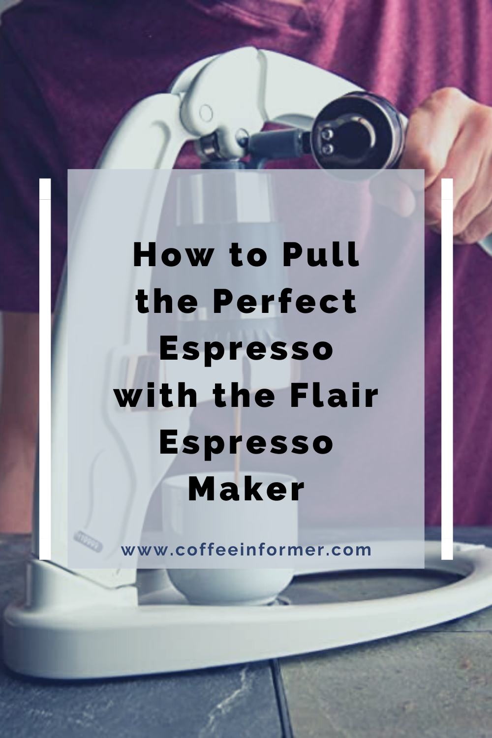 How to Pull the Perfect Espresso with the Flair Espresso Maker