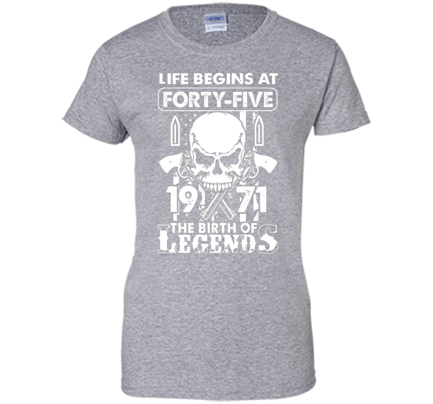 Life Begin At 45 - 1971 Birth Legends 45th Birthday T-shirts