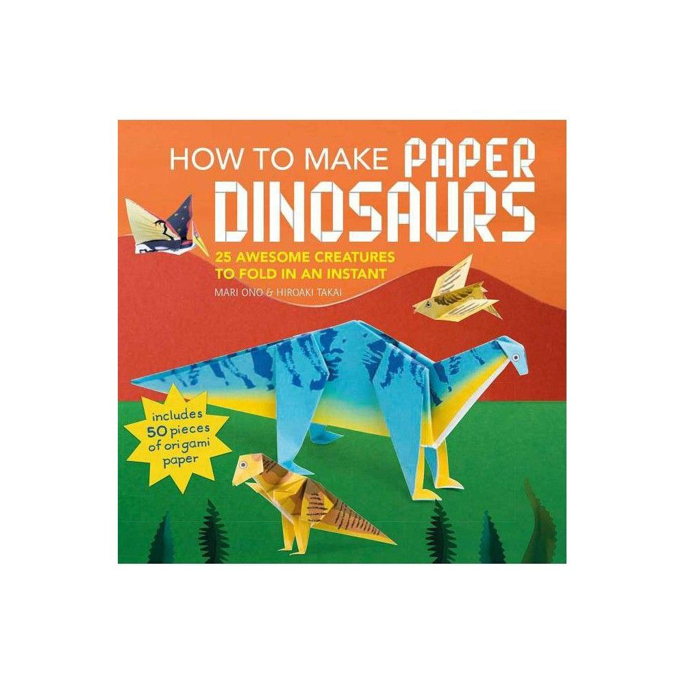 Photo of How to Make Paper Dinosaurs – by Mari Ono & Hiroaki Takai (Paperback)