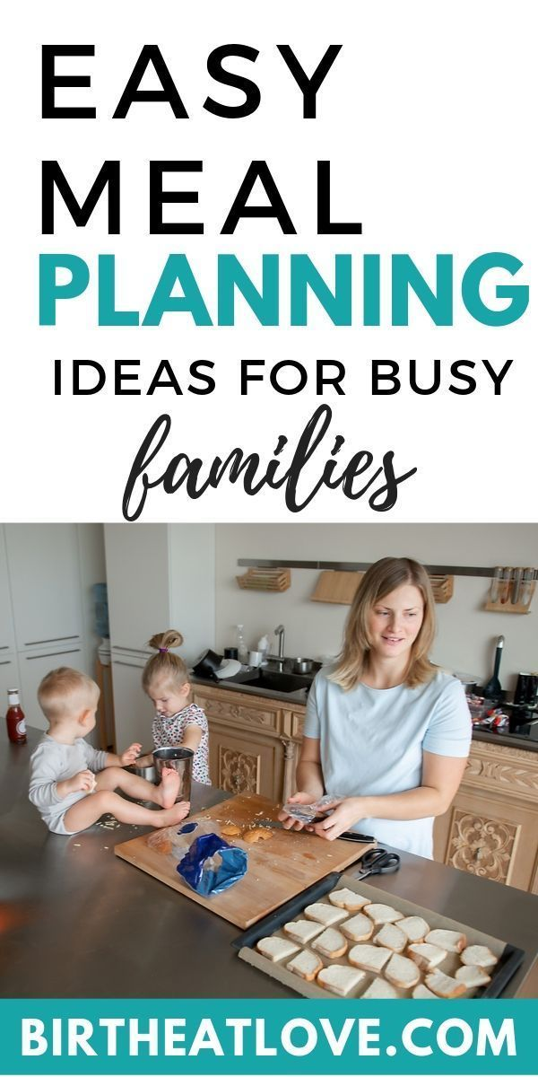 Meal Planning Ideas for Busy Families  Meal Planning Ideas for Busy Families