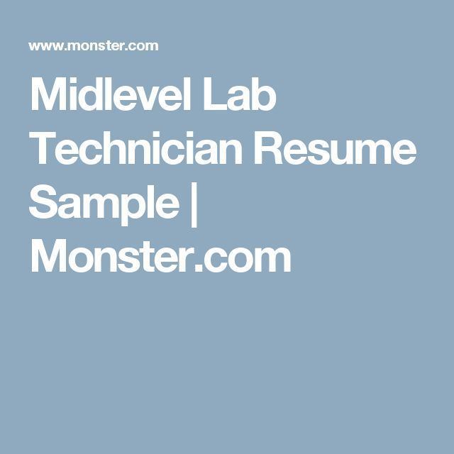 Resume  Midlevel Lab Technician Resume Sample Monster - monster com resume