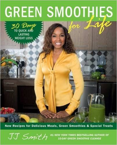 Green Smoothies for Life: JJ Smith: 9781501100659: Amazon.com: Books