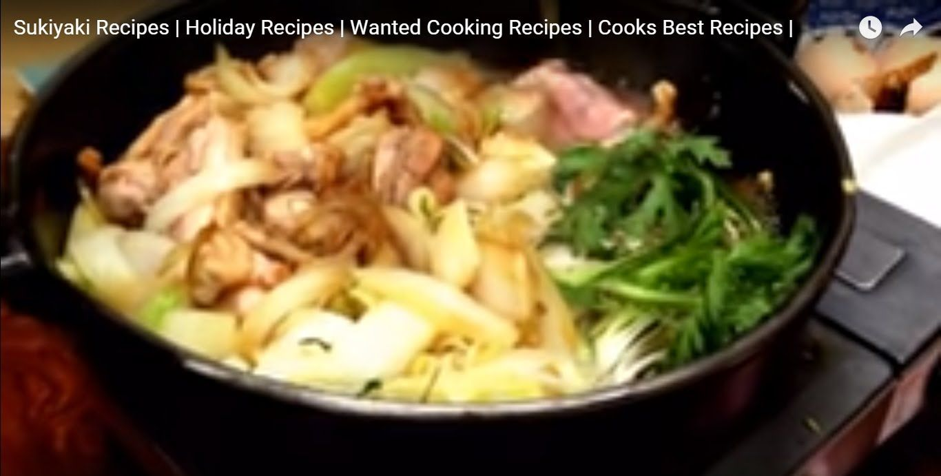 Traditional Sukiyaki Recipes | Holiday Recipes | Wanted Cooking Recipes | Cooks Best Recipes |, ,