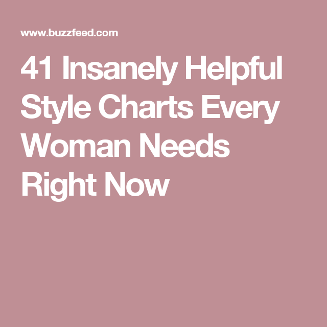 32cf5c7ab4 41 Insanely Helpful Style Charts Every Woman Needs Right Now Basic Style