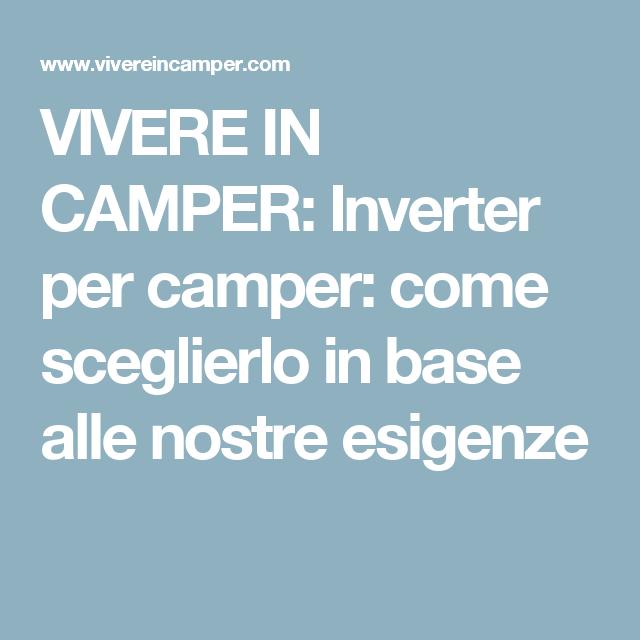 VIVERE IN CAMPER: Inverter per camper: come sceglierlo in base alle nostre esigenze