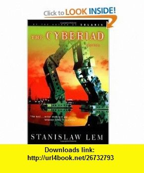 The Cyberiad (9780156027595) Stanislaw Lem , ISBN-10: 0156027593  , ISBN-13: 978-0156027595 ,  , tutorials , pdf , ebook , torrent , downloads , rapidshare , filesonic , hotfile , megaupload , fileserve