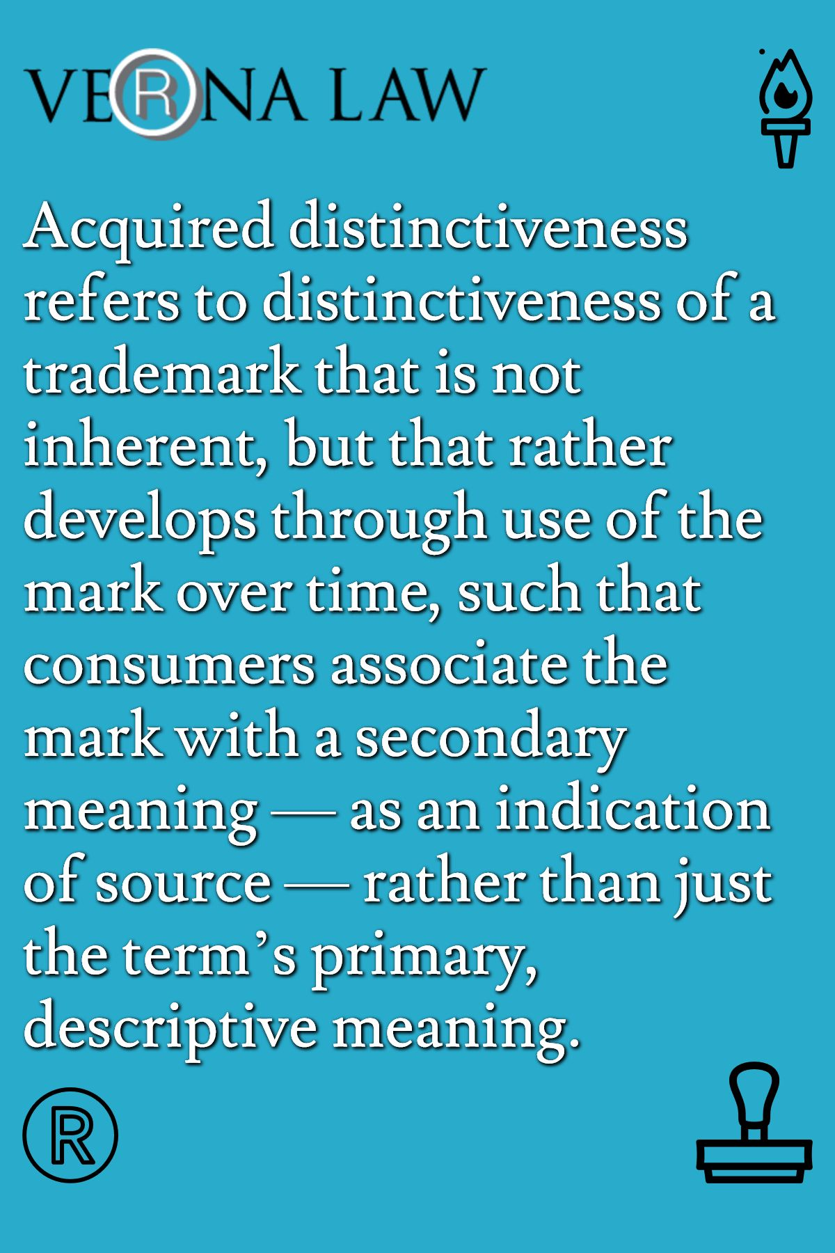 Acquired Distinctiveness Refers To Distinctiveness Of A Trademark That Is Not Inherent But That Rather Develops Through Use Meant To Be Secondary Descriptive