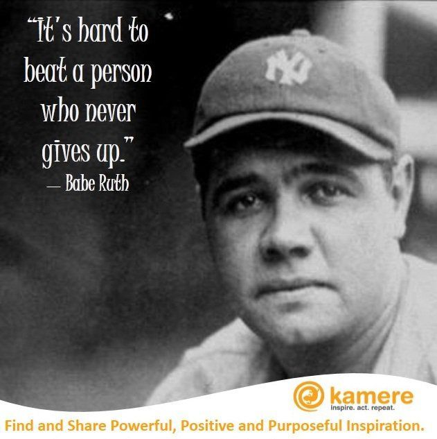 Babe Ruth Quotes Never Gives Up Sports Famous Quotes Baseball Mlb Athletes Babe Ruth