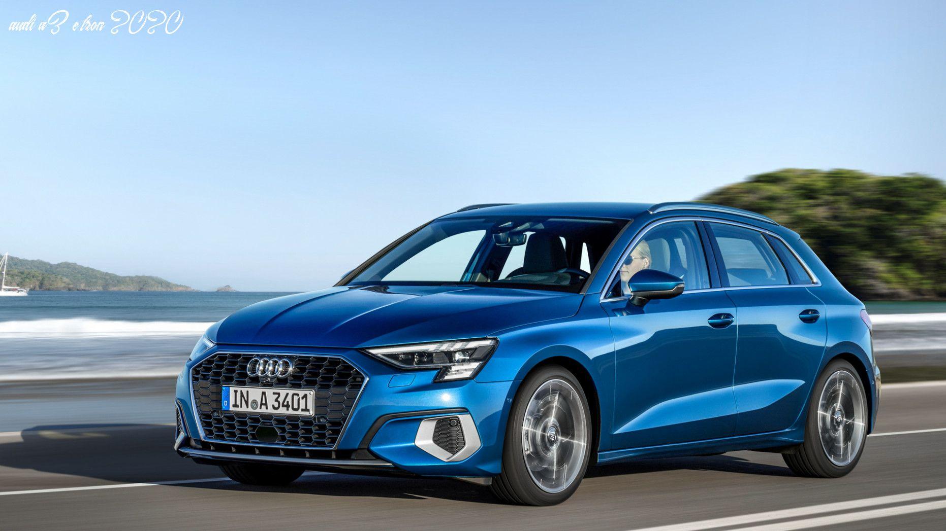Audi A3 E Tron 2020 In 2020 Audi A3 Sportback Audi A3 Audi