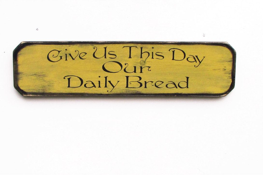 primitive country decor, Kitchen sign, Give us this day our daily ...