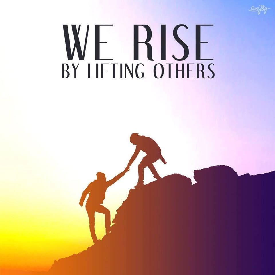 Quotes About Inspiring Others: We Rise By Lifting Others.
