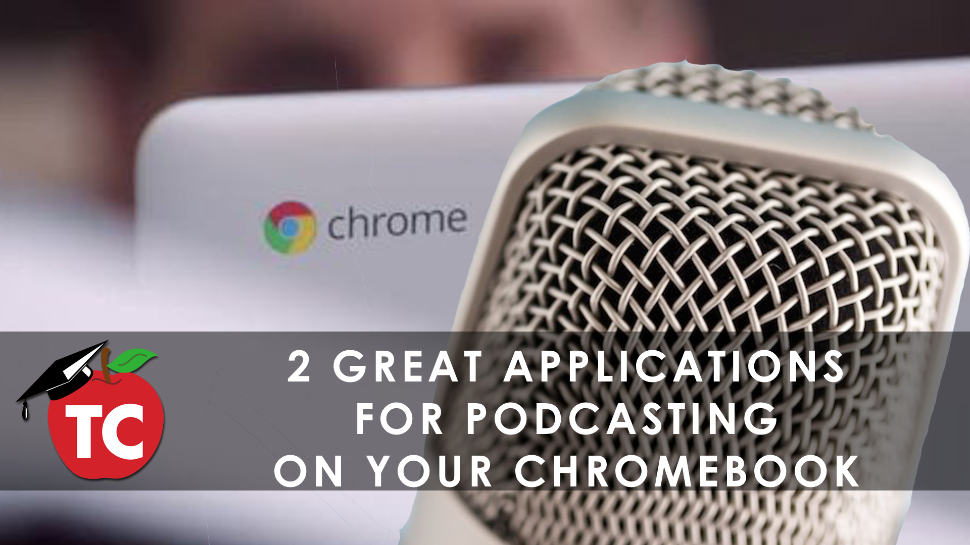 Create Podcasts With Your Students On Chromebooks With