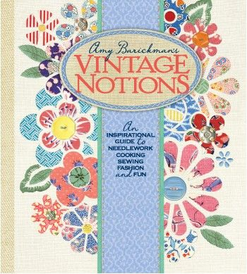 Vintage Notions: An Inspirational Guide to Needlework, Cooking, Sewing, Fashion & Fun - AB12300 from IndygoJunction.com $29.99
