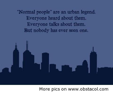 Normal people....