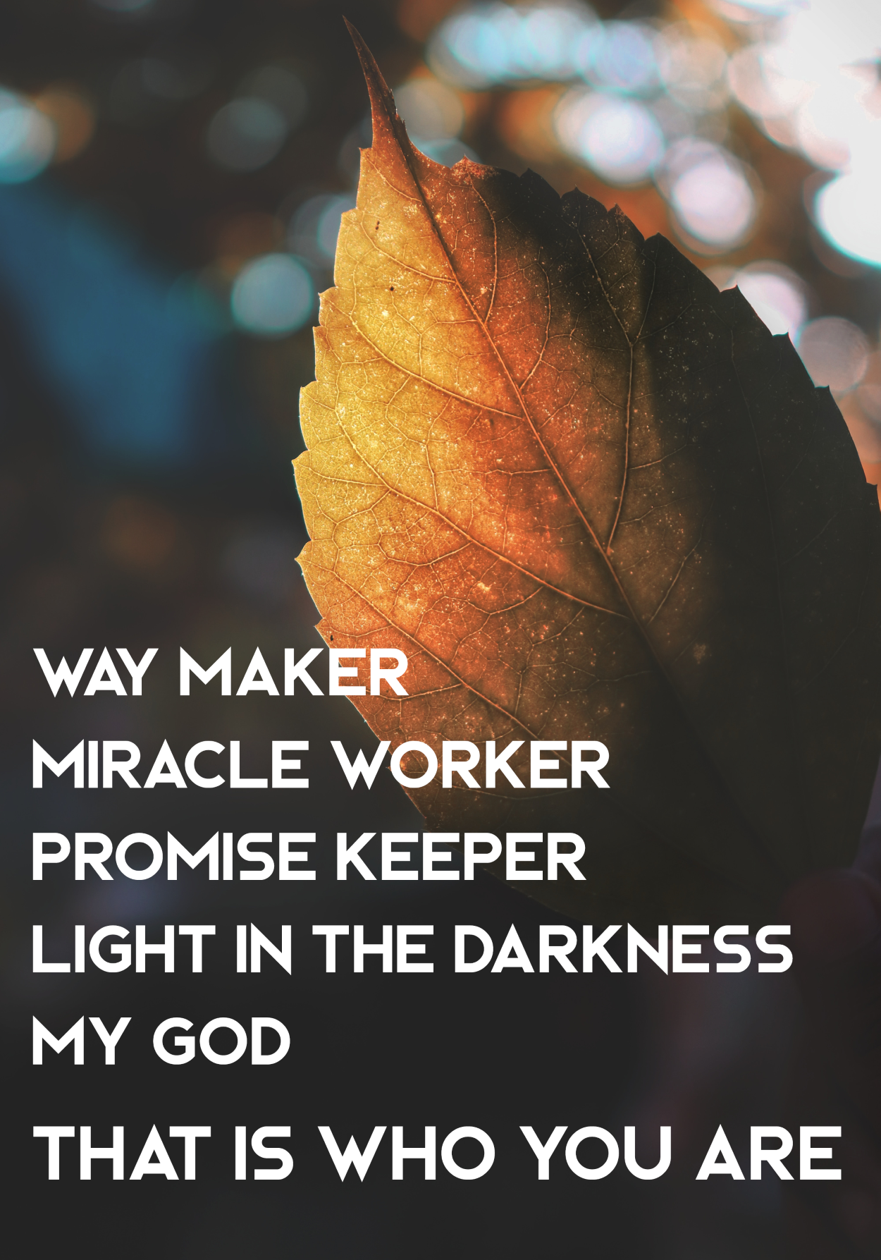 Way Maker Miracle Worker Promise Keeper Light In The Darkness My God That Is Who You Are Way Promise Keepers Bible Verse Prints Motivational Quotes For Life