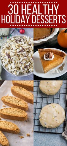 These 30 Healthy Holiday Desserts are perfect for your holiday baking From cookies to cakes pies and bites  theres something delicious for everyone These 30 Healthy Holid...
