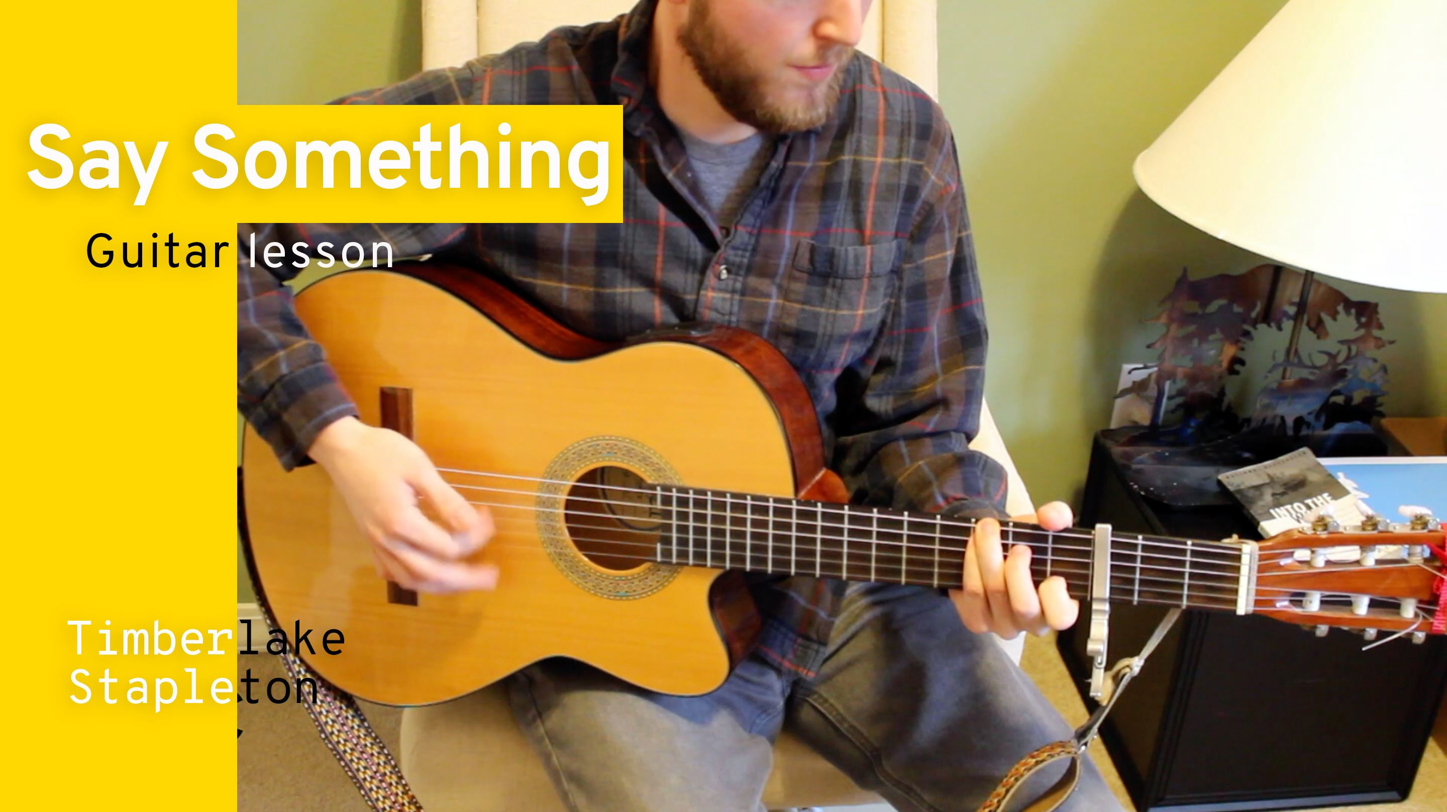 Guitar Chords Lesson And How To Technique Tutorial For Say Something