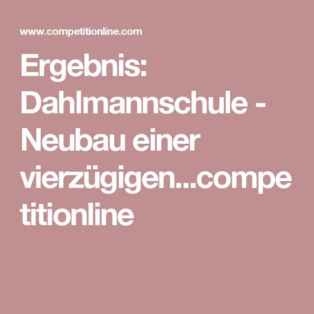 Ergebnis: Dahlmannschule - Neubau einer vierzügigen ...