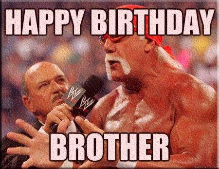 Hulk Hogan Wishes Happy Birthday Brother Funny Meme Hulk Hogan