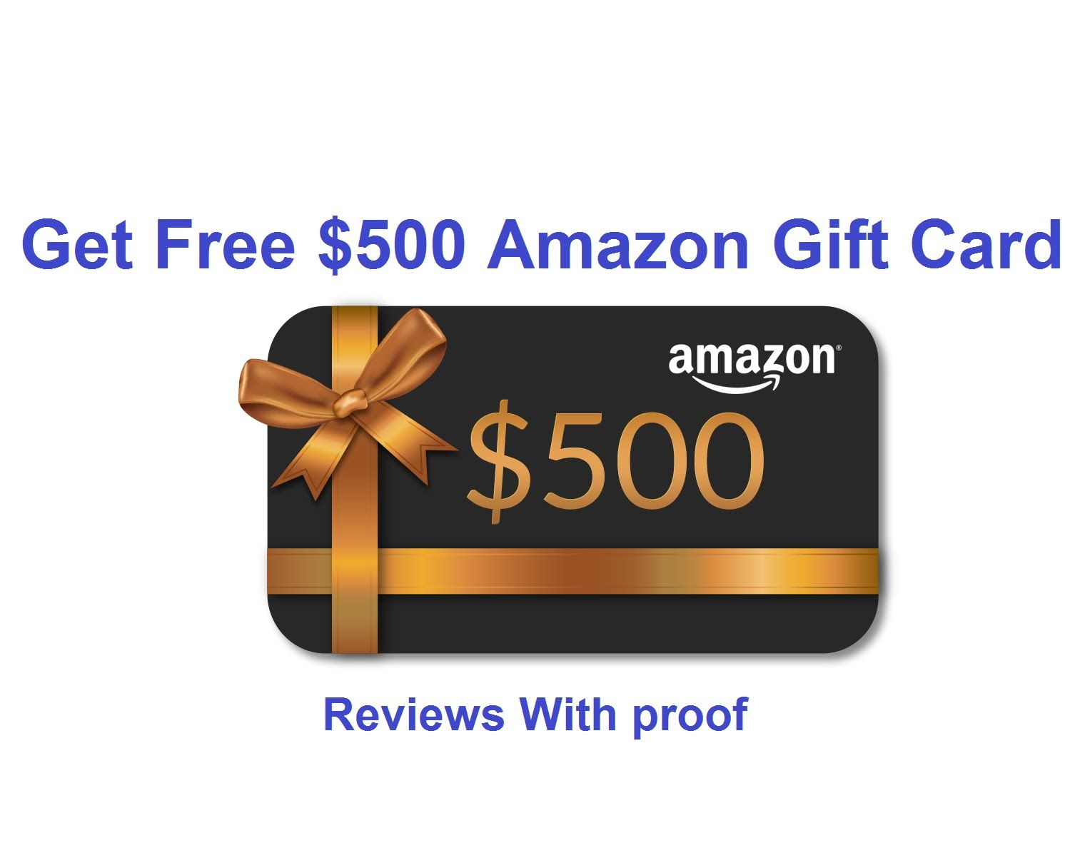 How To Get 500 Amazon Free Gift Card Reviews With Proof Amazon Gift Card Free Best Gift Cards Amazon Gift Cards